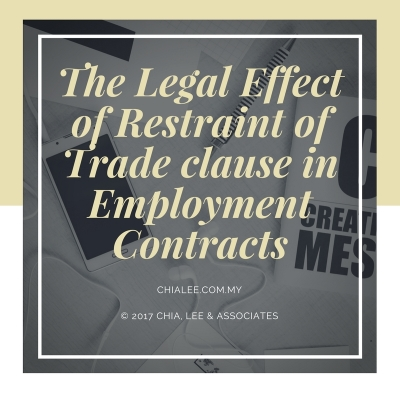 The Legal Effect of Restraint of Trade clause in Employment Contracts