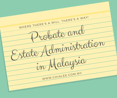 Probate and Estate Administration in Malaysia