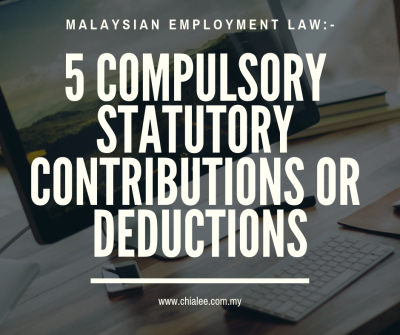 Malaysian Employment Law: 5 Compulsory Statutory Contributions or Deductions