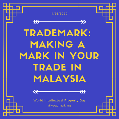 Trademark: Making a mark in your trade in Malaysia