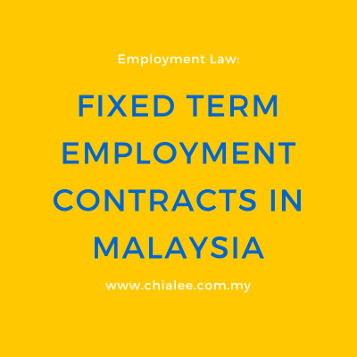 Employment Law: Fixed Term Employment Contracts in Malaysia