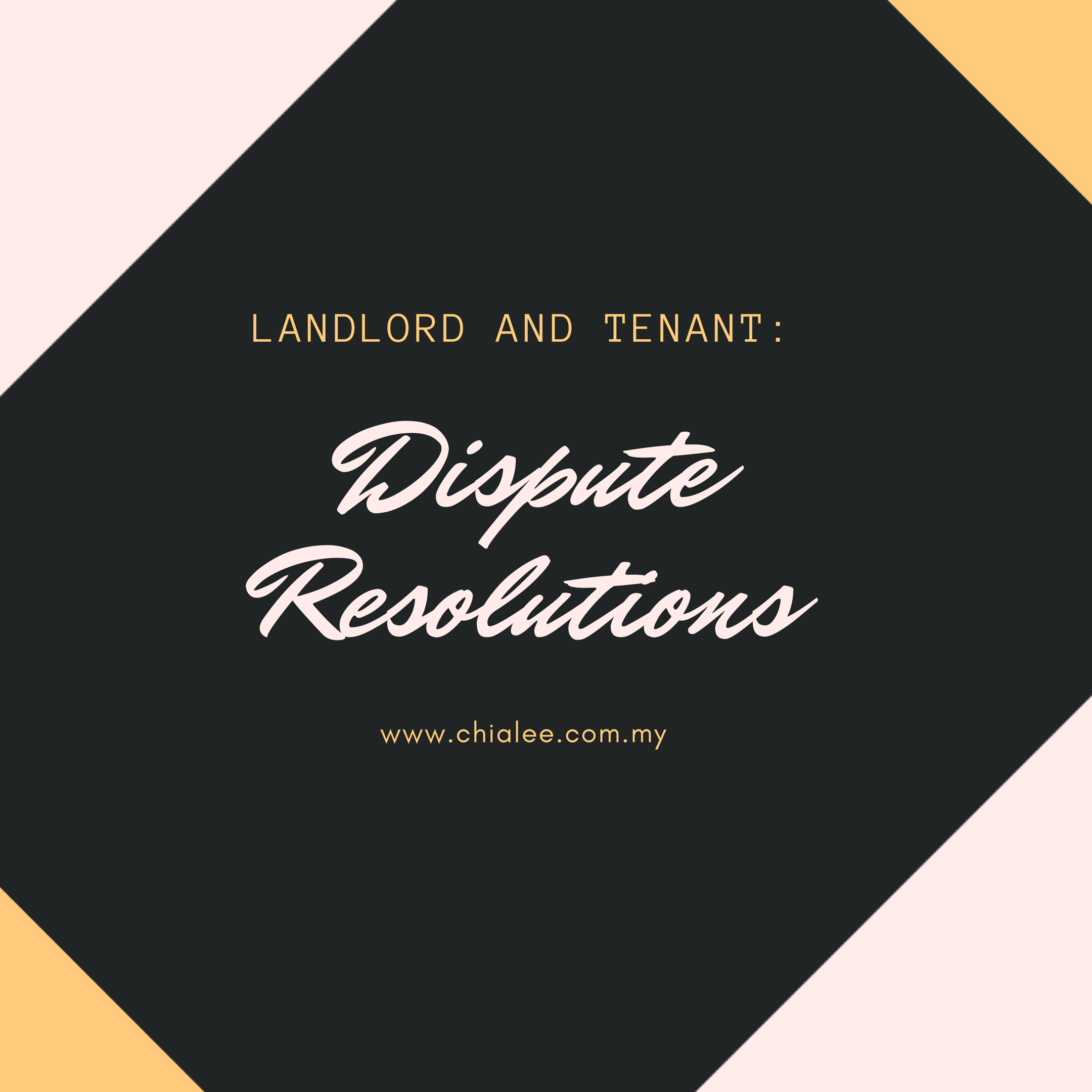 Landlord and Tenant: Dispute Resolutions