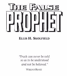 The False Prophet 2 Edition pdf, Ellis Skolfield, Bible Prophecy, Church Doctrine