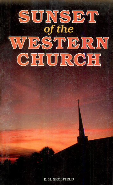 Sunset of the Western Church pdf, Ellis Skolfield, Bible Prophecy, Church Doctrine