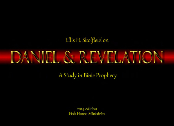 Daniel Revelation Teaching Outline pdf, Ellis Skolfield, Bible Prophecy, Church Doctrine