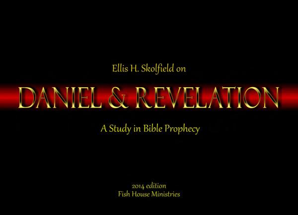 Daniel Revelation Teaching Outline pdf, Ellis Skolfield, Bible Prophecy, Church Doctrine