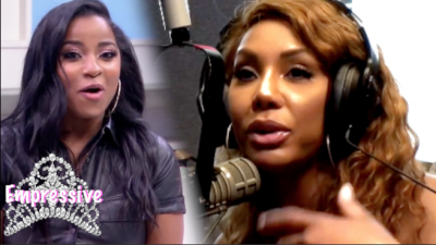 Tamar Braxton addresses her public feud with Toya Wright and Tiny