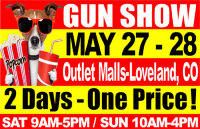 Best Gun Show Denver Colorado, Denver, Loveland, Castle Rock, Colorado Springs, Ammo, ar-15, colt, handguns, gun collectibles, military collectibles, Ammunition, antique guns, hunting, shooting, gun clubs, gun show, gun shows, featherusa, Wyoming gun shows, Denver, Loveland, ft Collins, Co, rifles, firearms, hunting, fishing, knives, military guns, gun safes, ammunition, ammo, gun magazines, colt, ar15, handguns, shotguns, gunshows-usa, lasers, surplus guns, Wilson combat, ak-47, gun auctions, sporting goods, ruger, browning, marlin, keltec, Tanner gun show,Gunshows-usa. RKshows, Crossroads of the west, Henry arms, smith and wesson, taurus, sigarms, heckler Koch, glock, weaver, Burris, Winchester, NRA, Aquila, crimson trace, pistol, holsters, Casey, loading equipment, walther, feather ind, featherusa, peshows, Denver merchandise mart, concealed carry laws, gun antiques, Gun broker. impact guns, gunsamerica, galleryofguns, ruger firearms, 2 days one price, cheap handguns for sale ,Best Gun shows in Colorado, nra, Best Prices on Guns, Rifles, Hand Guns, Knives, Scopes, Gun Holsters, Antique Guns for Sale, Gun Collectibles, Military Collectibles, Loading Equipment and Ammuntion.Loading equipment, gunshows-usa, used guns, Denver gun show, best gun show, outlets at Loveland, embassy hotel, ccw classes, hunting, self reliance, food , water, Emergency preparedness, Survival Training, Police. How to Survive, self defense, Survival food and water, Buy and sell new and used guns, Gunshows-Colorado, Gunshowcolorado , best gunshows-colorado, Survival and Self Reliance, hunting, shooting, sportsmen, Home protection, Women Defend, Gun Show Colorado, Best Gun Show Denver, Best GunShow Colorado, Glock Hand Guns, NRA, Best Gun Show Denver