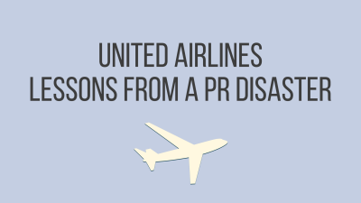 United Airlines – Lessons from a PR disaster