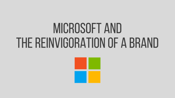 Microsoft and the reinvigoration of a brand