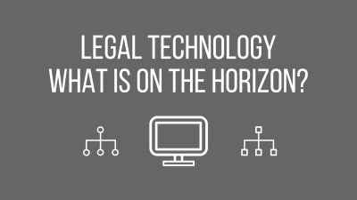 Legal technology – What is on the horizon?