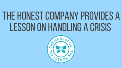 The Honest Company Provides a Lesson on Handling a Crisis