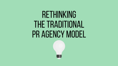 Rethinking the traditional PR agency model