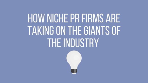How niche PR firms are taking on the giants of the industry