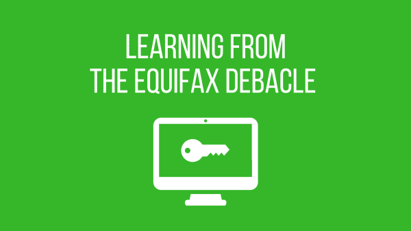 Learning from the Equifax debacle