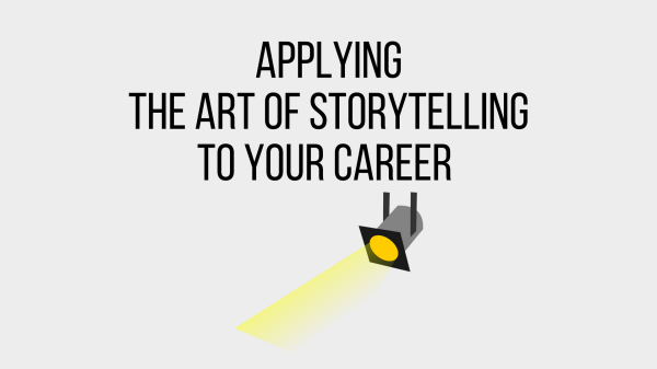 Applying the art of storytelling to your career