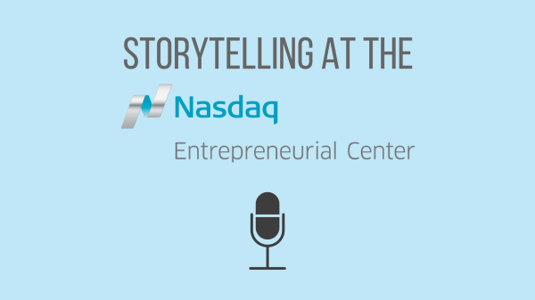 Storytelling at the Nasdaq Entrepreneurial Center