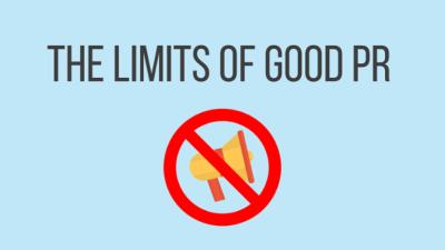 The limits of good PR