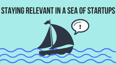 Staying relevant in a sea of start-ups