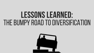 Lessons learned: The bumpy road to diversification