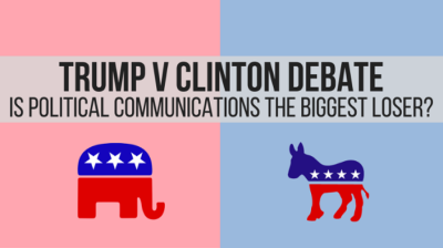 Part II:  Trump vs. Clinton debate – is political communications the biggest loser?