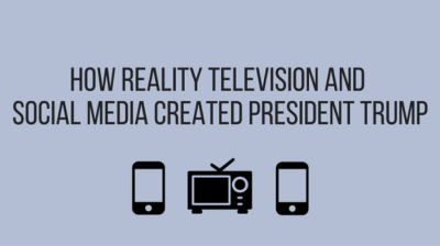 Part III: The Trump Effect - How reality television and social media created President Trump