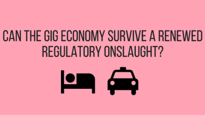 Can the gig economy survive a renewed regulatory onslaught?