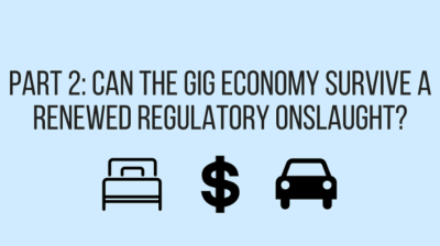 Part 2: Can the gig economy survive a renewed regulatory onslaught?
