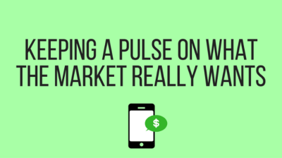 Keeping a pulse on what the market really wants