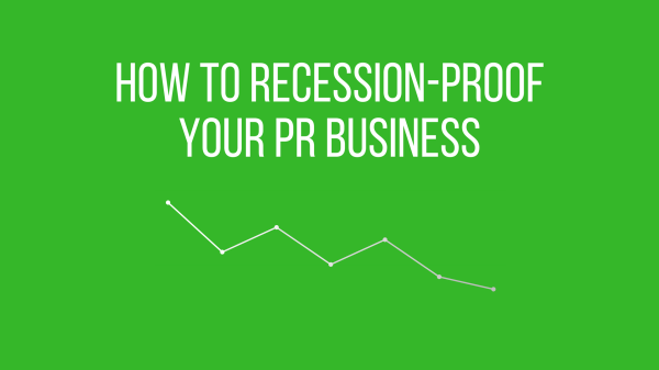 How to recession-proof your PR business