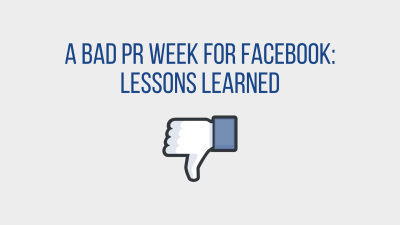 A bad PR week for Facebook: Lessons learned