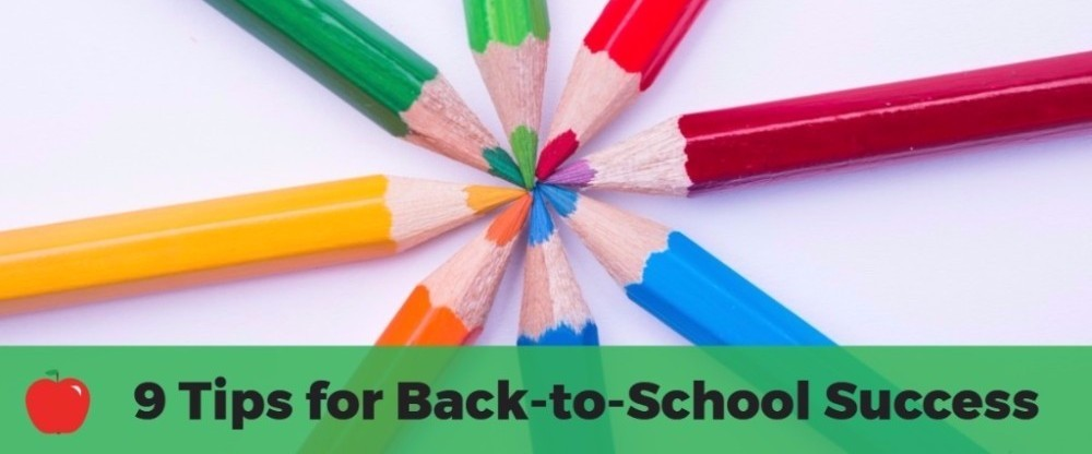 9 Tips for Back-to-School Success