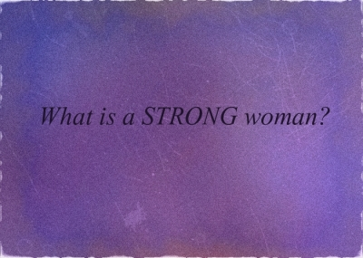 What is a Strong woman?