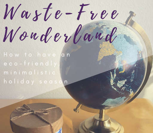Waste-Free Wonderland: How to have an eco-friendly, minimalistic holiday season