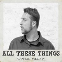CHARLIE MILLIKIN LIFTS OUR SPIRITS WITH HIS NEW RELEASE