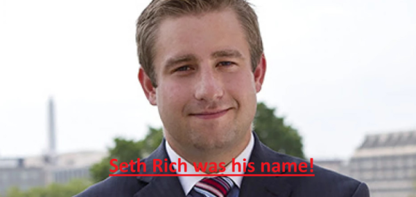 SETH RICH WAS HIS NAME!
