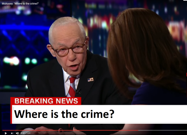 """U.S. Attorney General Mukasey asks, """"Where is the Crime?"""""""