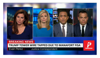 CNN Trump Tower Wire Tapped Under Manafort FISA Order!