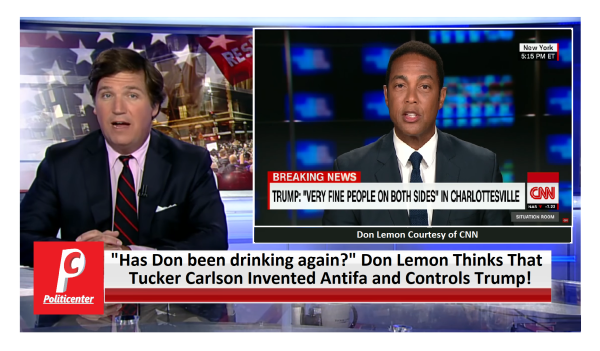 Don Lemon Thinks Tucker Made-up Antifa and Controls Trump!