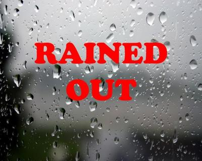 SATURDAY MAY 18 RAINED OUT