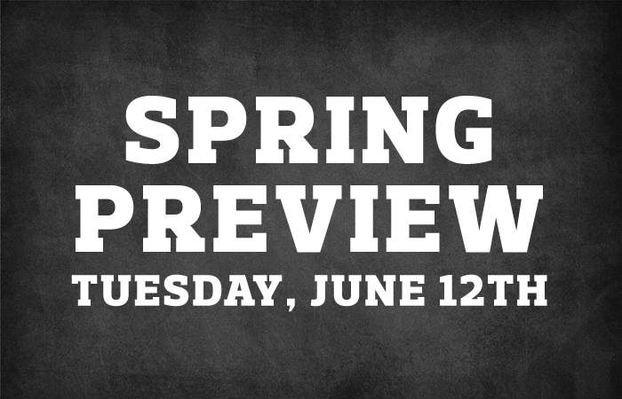 Spring Preview Tuesday, June 12th