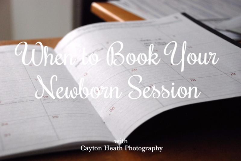 When to Book Your Newborn Session with Cayton Heath Photography