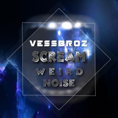 SCREAM WEIRD NOISE