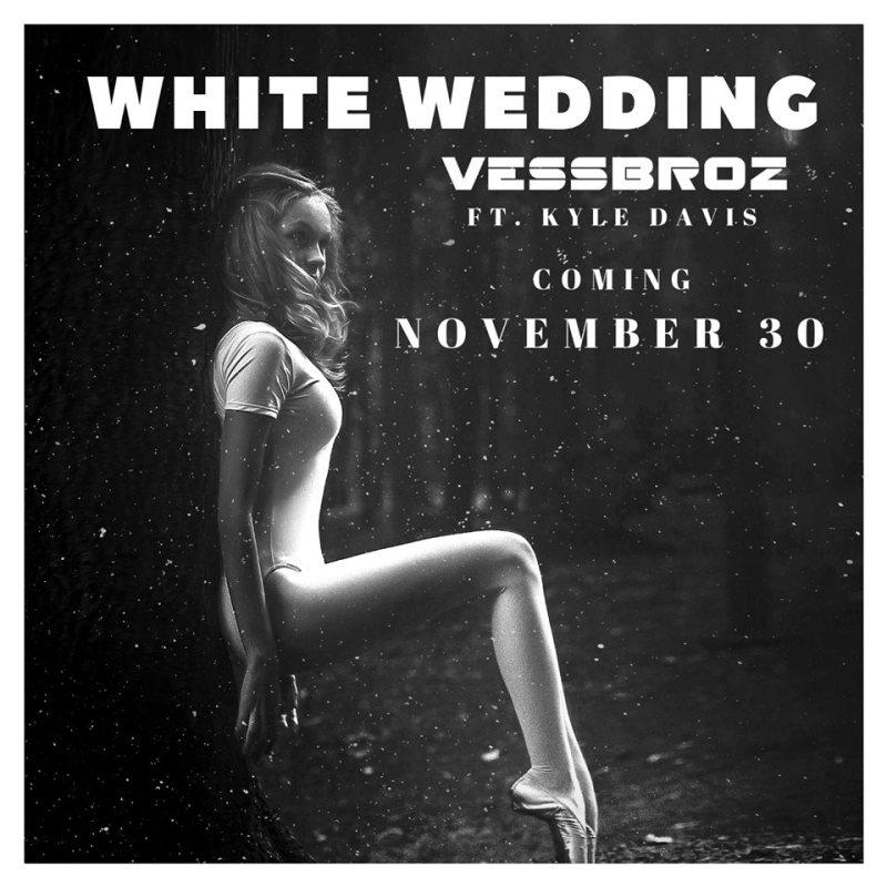 Vessbroz - White Wedding