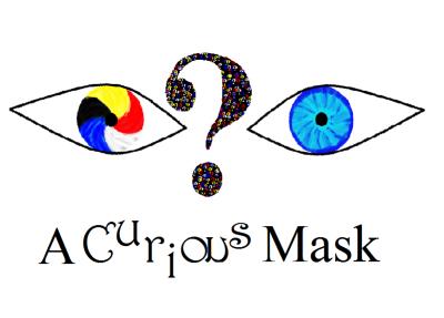 A Curious Mask