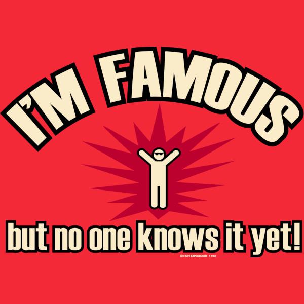 Becoming Famous..... Kinda