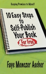 10 Easy Steps to Self-Publish Your Book by Faye Menczer Ascher
