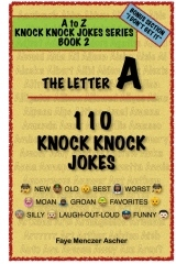 110 Knock Knock Jokes the Letter A - by Faye Menczer Ascher