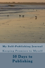 My Self-Publishing Journal - 50 Days to Publishing by Faye Menczer Ascher