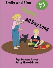 Emily and Finn Playing All Day Long by Faye Menczer Ascher